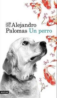 Alejandro Palomas Un perro